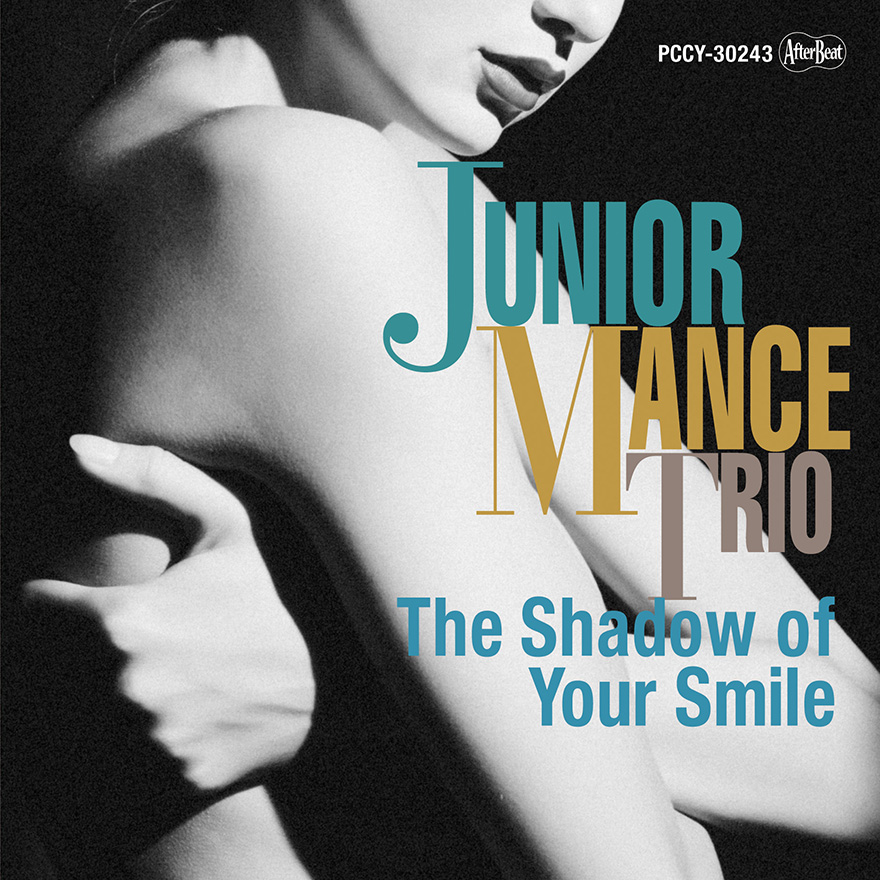 "18/1/17 On Sale<br>JUNIOR MANCE<br>""The Shadow Of Your Smile"""